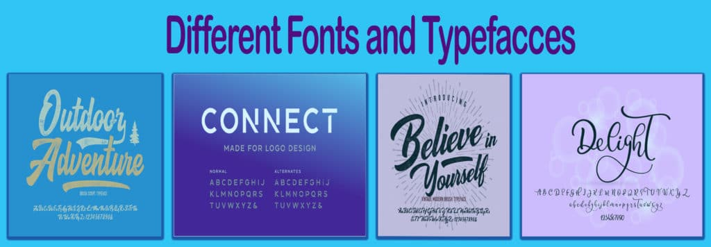 Different fonts and typefaces.
